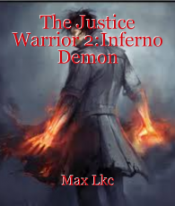 The Justice Warrior 2:Inferno Demon