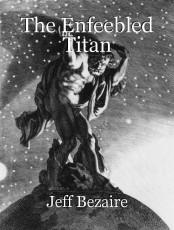 The Enfeebled Titan