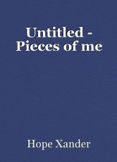 Untitled - Pieces of me