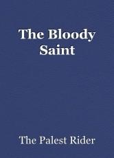 The Bloody Saint