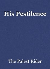 His Pestilence