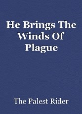 He Brings The Winds Of Plague
