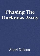 Chasing The Darkness Away