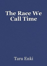 The Race We Call Time