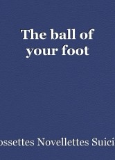 The ball of your foot