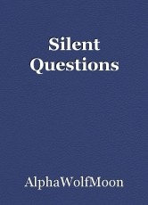 Silent Questions