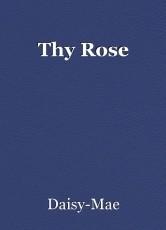 Thy Rose