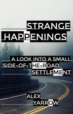 Strange Happenings: A Look Into A Small Side-of-the-Road Settlement