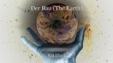 Der Bau (The Earth)