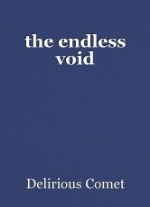 the endless void
