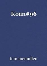 Koan#96