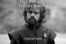 Tyrion's Betrayal