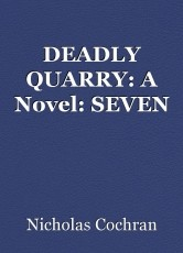 DEADLY QUARRY: A Novel: SEVEN