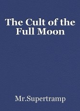 The Cult of the Full Moon