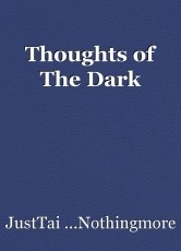 Thoughts of The Dark