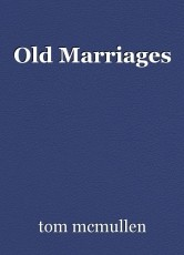 Old Marriages