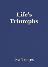 Life's Triumphs