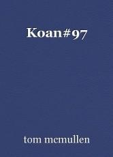 Koan#97