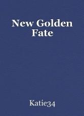 New Golden Fate