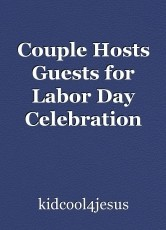 Couple Hosts Guests for Labor Day Celebration
