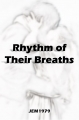 Rhythm of Their Breaths