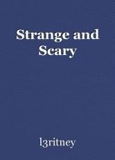 Strange and Scary
