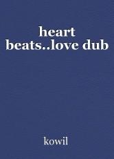 heart beats..love dub