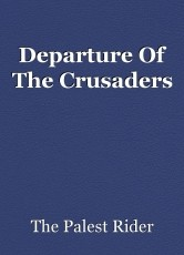 Departure Of The Crusaders