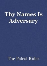 Thy Names Is Adversary