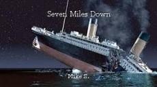 Seven Miles Down