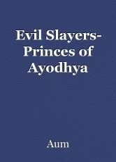 Evil Slayers- Princes of Ayodhya