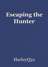 Escaping the Hunter