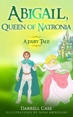 Abigail, Queen of Natronia: A Fairy Tale