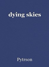 dying skies