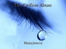 The Endless Abuse