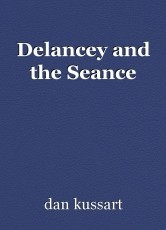 Delancey and the Seance