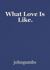 What Love Is Like.