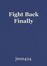 Fight Back Finally