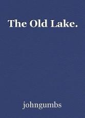 The Old Lake.