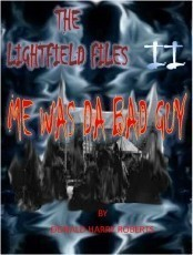 The Lightfield Files 2 Me Was The Bad Guy