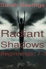 Radiant Shadows: Baginnings (1-3)