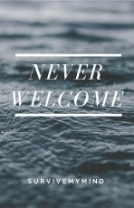 Never welcome