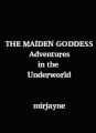 The Maiden Goddess | Adventures in the Underworld