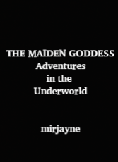 The Maiden Goddess | Adventures in the Underworld
