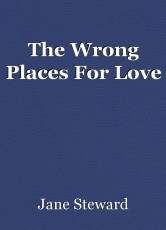 The Wrong Places For Love