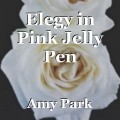 Elegy in Pink Jelly Pen
