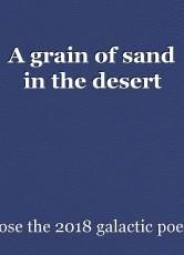 A grain of sand in the desert