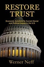 RESTORE TRUST: Economic Solutions to Current Social and Political Issues in the U.S.