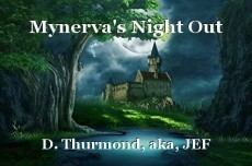 Mynerva's Night Out