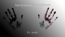 Anonymous Eponymous